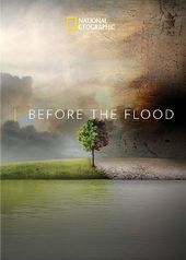 National Geographic - Before the Flood