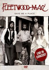 Fleetwood Mac - Save Me a Place: Live in Concert