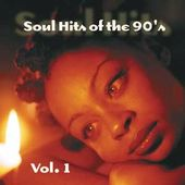 Soul Hits of The '90s, Volume 1
