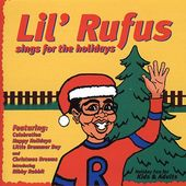 Lil' Rufus Sings Songs for the Holidays