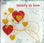 Testify To Love
