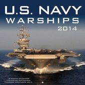 U.S. Navy Warships - 2014 Calendar