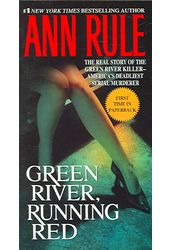 Green River, Running Red: The Real Story of the