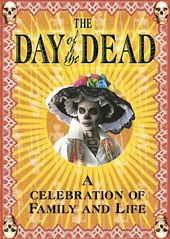 The Day of the Dead - A Celebration of Family and
