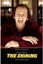 Stanley Kubrick's The Shining: Studies in the