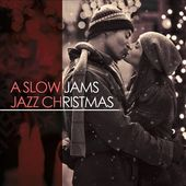 Slow Jams Jazz Christmas
