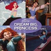 Disney - Dream Big, Princess