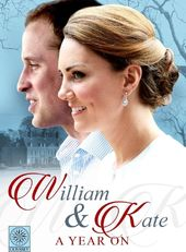William & Kate: A Year On