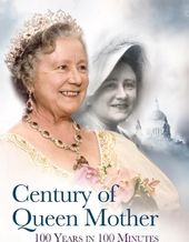 Century of Queen Mother: 100 Years in 100 Minutes