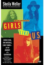 Girls Like Us: Carole King, Joni Mitchell, Carly