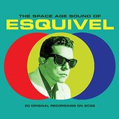 The Space Age Sound of Esquivel (2-CD)