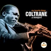 My Favorite Things: Coltrane at Newport (Live)