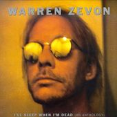 I'll Sleep When I'm Dead: The Warren Zevon