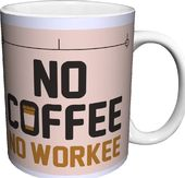 Snorg Tees - No Coffee, No Workee 11 oz. Boxed
