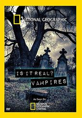 National Geographic - Is It Real?: Vampires