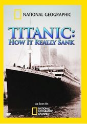 National Geographic - Titanic: How It Really Sank