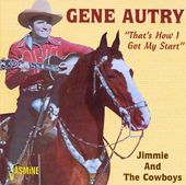 That's How I Got My Start: Jimmie & the Cowboys