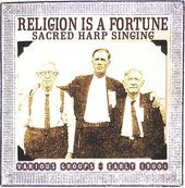 Religion Is a Fortune: Sacred Harp Singing