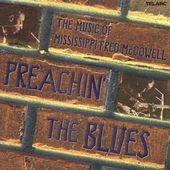 Preachin' the Blues - The Music of Mississippi