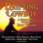 Drifting Cowboy-A Country Music Tribute To Hank