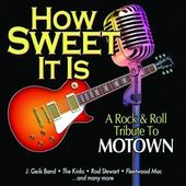 How Sweet It Is-A Rock & Roll Tribute To Motown