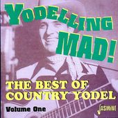 Yodeling Mad!: The Best of Country Yodel, Volume 1