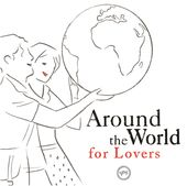 Around the World For Lovers