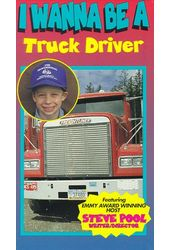 I Wanna Be a Truck Driver