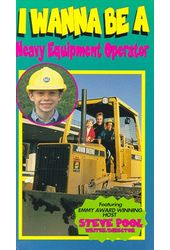 I Wanna Be a Heavy Equipment Operator