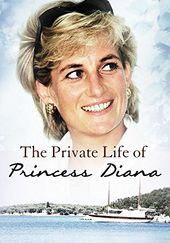 The Private Life of Princess Diana
