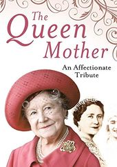 The Queen Mother An Affectionate Tribute