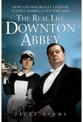 Downton Abbey - The Real Life Downton Abbey: How