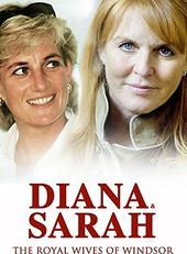 Diana & Sarah The Royal Wives of Windsor