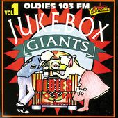 OLDIES 103FM - JukeBox Giants, Volume 1