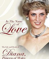 In the Name of Love The Life and Death of Diana,