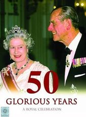50 Glorious Years A Royal Celebration