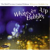 Whatever Bubbles Up