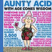 Aunty Acid With Age Comes Wisdom
