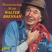 Reminiscing with Walter Brennan