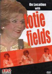 Totie Fields - On Location with Totie Fields