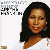 Deeper Love: The Best of Aretha Franklin (2-CD)