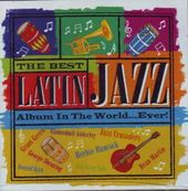 The Best Latin Jazz Album In The World...Ever!