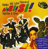 Ai! Si! Si! Mambo & Latin Flavoured Rhythm & Blues