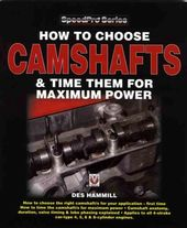 How to Choose Camshafts and Time Them for Maximum