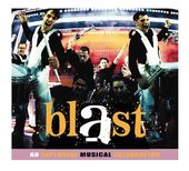 Blast: An Explosive Musical Celebration [Original