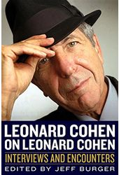 Leonard Cohen on Leonard Cohen: Interviews and