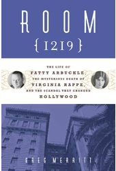 Room 1219: The Life of Fatty Arbuckle, the