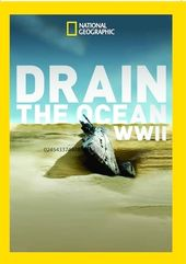 National Geographic - Drain the Ocean: WWII