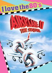 Airplane II: The Sequel! (I Love the 80's