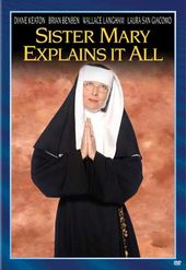 Sister Mary Explains It All